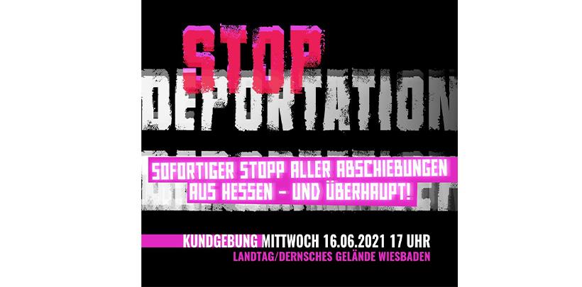 Sofortiger Stopp aller Abschiebungen aus Hessen – und überhaupt!